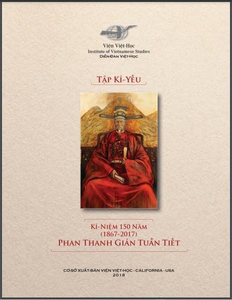 Kỉ-Yếu Phan Thanh Giản (Tập Kỉ-Yếu Kỉ-Niệm 150 Năm (1867-2017)  Phan Thanh Giản Tuẫn Tiết) 2018